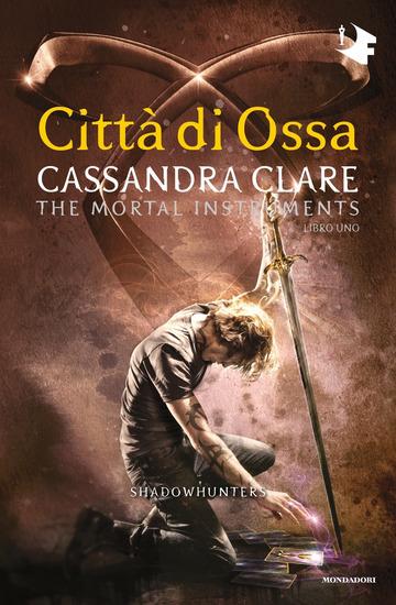 CITTA' DI OSSA. SHADOWHUNTERS. THE MORTAL INSTRUMENTS. VOL. 1