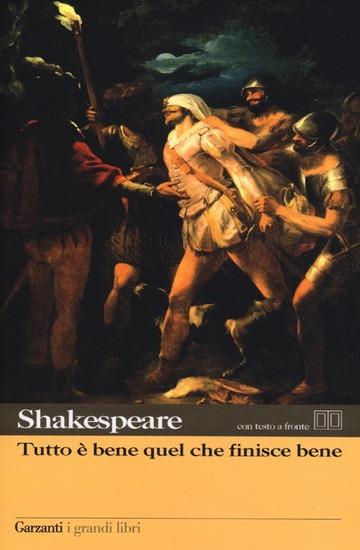 TUTTO E' BENE QUEL CHE FINISCE BENE. TESTO INGLESE A FRONTE di SHAKESPEARE WILLIAM; BINNI F. (CUR.)