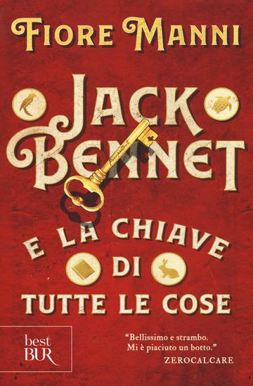 JACK BENNET E LA CHIAVE DI TUTTE LE COSE di MANNI FIORE