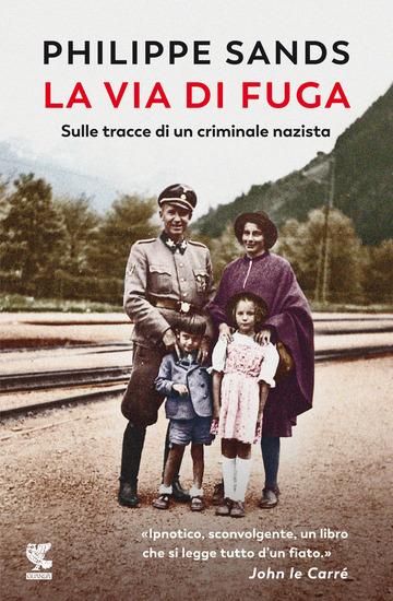 VIA DI FUGA. SULLE TRACCE DI UN CRIMINALE NAZISTA (LA)