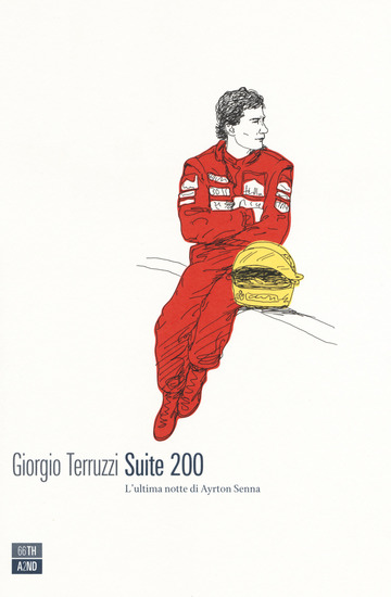 SUITE 200. L'ULTIMA NOTTE DI AYRTON SENNA