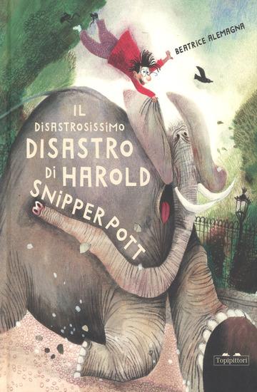 DISASTROSISSIMO DISASTRO DI HAROLD SNIPPERPOT. EDIZ. A COLORI (IL)