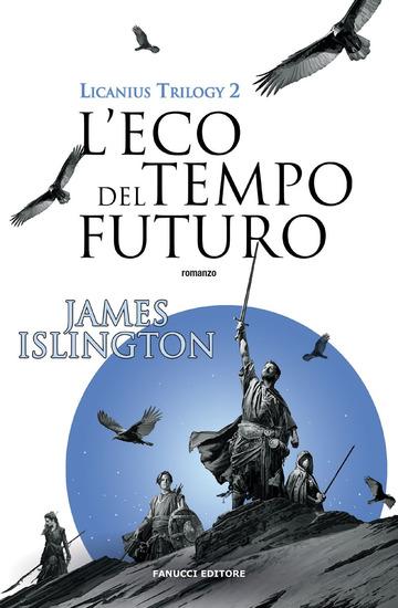 ECO DEL TEMPO FUTURO. LICANIUS TRILOGY (L'). VOL. 2