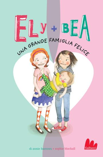 GRANDE FAMIGLIA FELICE. ELY + BEA (UNA). VOL. 11