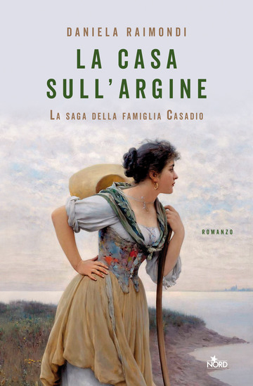 CASA SULL'ARGINE. LA SAGA DELLA FAMIGLIA CASADIO (LA)