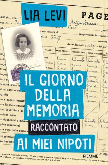GIORNO DELLA MEMORIA RACCONTATO AI MIEI NIPOTI (IL)