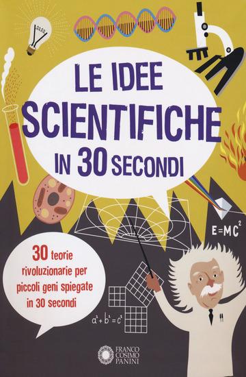 IDEE SCIENTIFICHE IN 30 SECONDI (LE)
