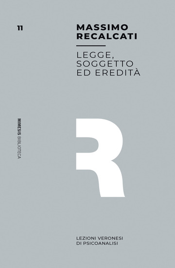 LEGGE, SOGGETTO ED EREDITA'. LEZIONI VERONESI DI PSICOANALISI
