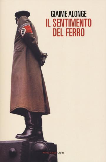 SENTIMENTO DEL FERRO (IL) di ALONGE GIAIME