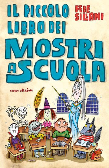 PICCOLO LIBRO DEI MOSTRI A SCUOLA (IL)