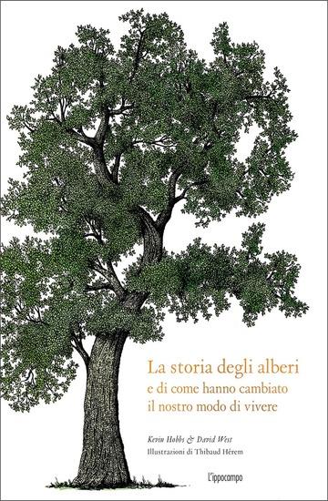STORIA DEGLI ALBERI E DI COME HANNO CAMBIATO IL NOSTRO MODO DI VIVERE (LA)