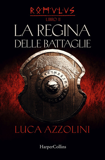 REGINA DELLE BATTAGLIE. ROMULUS (LA). VOL. 2
