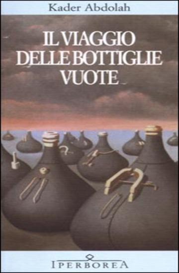 VIAGGIO DELLE BOTTIGLIE VUOTE (IL)
