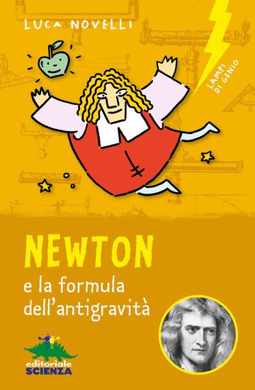NEWTON E LA FORMULA DELL'ANTIGRAVITA' di NOVELLI LUCA