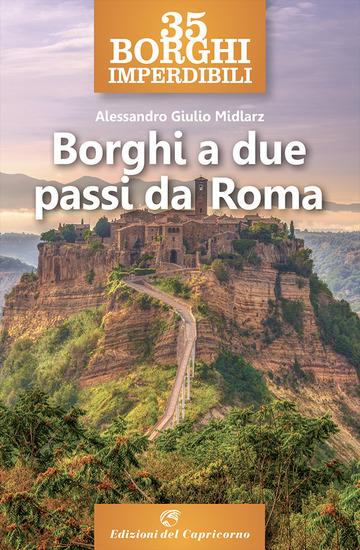 35 BORGHI IMPERDIBILI A DUE PASSI DA ROMA
