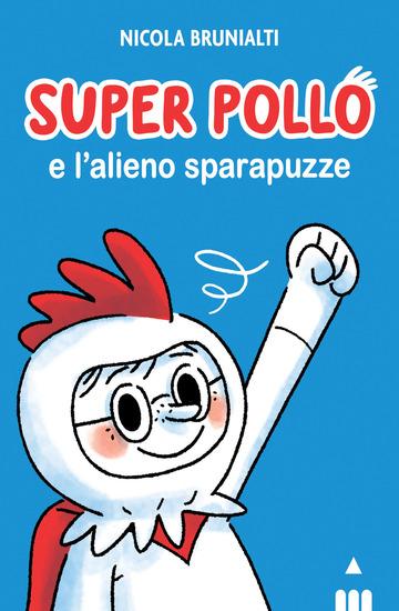 SUPER POLLO E L'ALIENO SPARAPUZZE