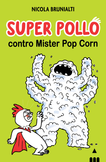 SUPER POLLO CONTRO MISTER POP CORN