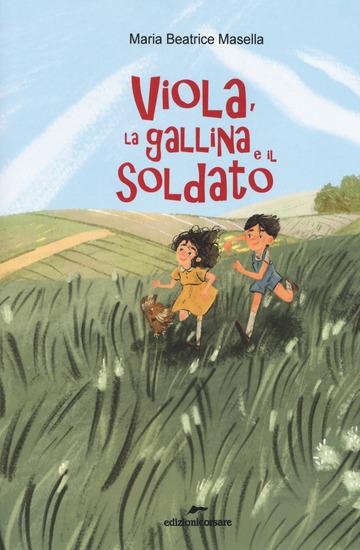 VIOLA, LA GALLINA E IL SOLDATO