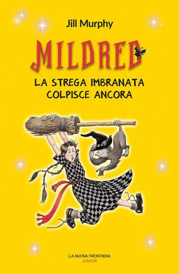 MILDRED. LA STREGA IMBRANATA COLPISCE ANCORA di MURPHY JILL